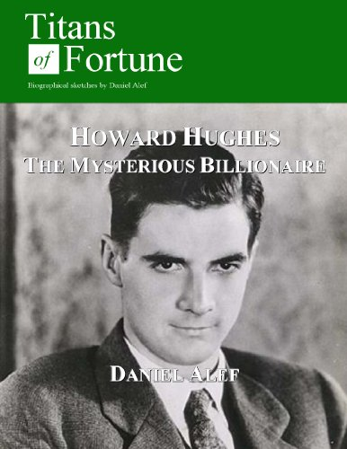 Howard Hughes: The Mysterious Billionaire (Titans of Fortune)
