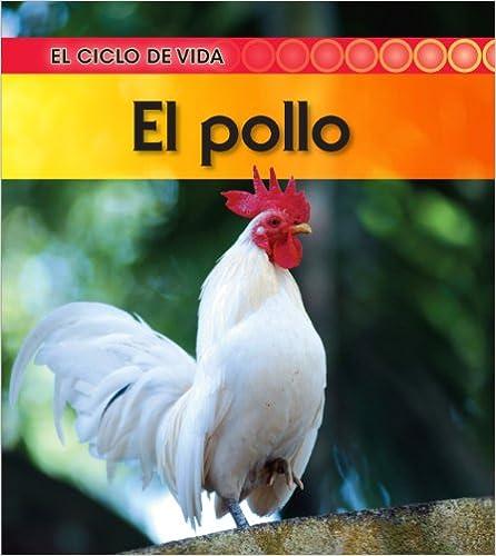 El Pollo (Ciclo de Vida... (Heinemann Library))