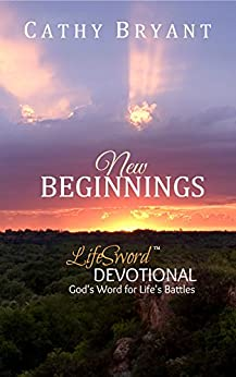 NEW BEGINNINGS (LifeSword Devotionals Book 1) by [Bryant, Cathy]