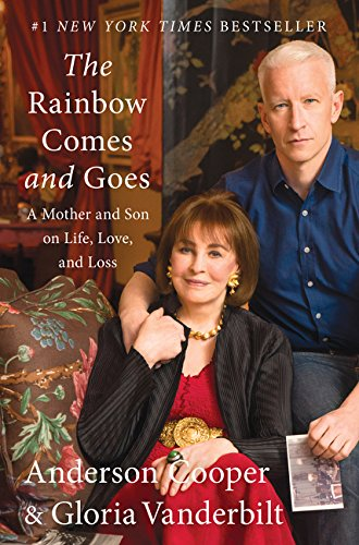 The Rainbow Comes and Goes by Anderson Cooper, Gloria Vanderbilt