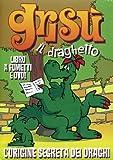 Grisù il draghetto : l'origine segreta dei draghi