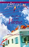 No Place Like Home, Debra Clopton, 037387393X