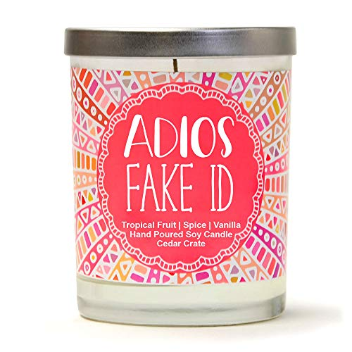 Adios Fake ID   Tropical Fruit, Spice, Vanilla   Luxury Scented Soy Candles   10 Oz. Jar Candle   Made in The USA   Decorative Aromatherapy   21st Birthday Gifts for Her   21st Birthday Candles ()