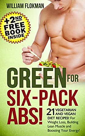 GREEN FOR SIX-PACK ABS! 21 Vegetarian and Vegan Diet Recipes! For ...