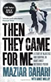 Then They Came for Me: 118 Days in Iran's Most Notorious Prison. Maziar Bahari, Aimee Molloy by  Maziar Bahari in stock, buy online here