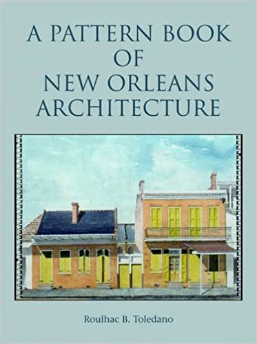 pattern book of new orleans architecture a roulhac toledano