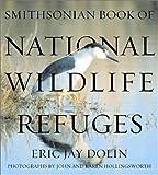 Smithsonian Book of National Wildlife Refuges, Eric Jay Dolin, 1588341178
