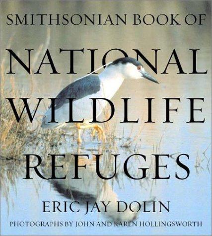 National Wildlife Refuge - Smithsonian Book of National Wildlife Refuges