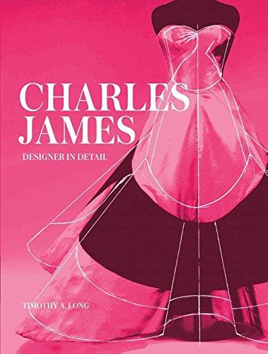 Charles James: Designer in Detail