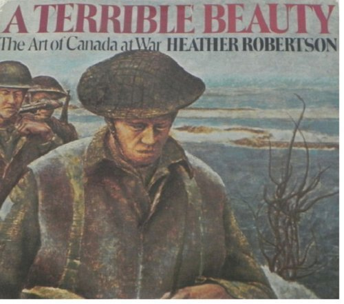 A Terrible Beauty: The Art of Canada at War