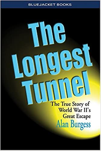 The Longest Tunnel: The True Story of World War II's Great Escape Bluejacket Books