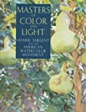 Masters of Color and Light, Linda S. Ferber and B. Gallali, 1560985720