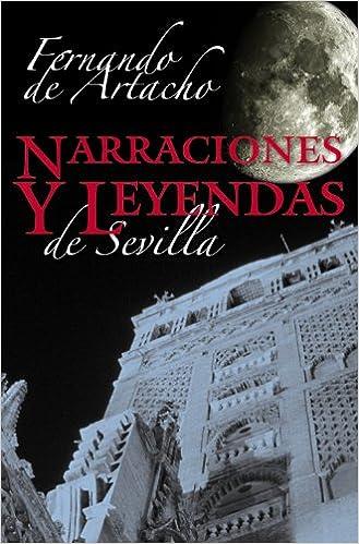 Narraciones y leyendas sevillanas Algaida Literaria - Algaida Narrativa: Amazon.es: Artacho y Pérez Blázquez, Fernando de: Libros