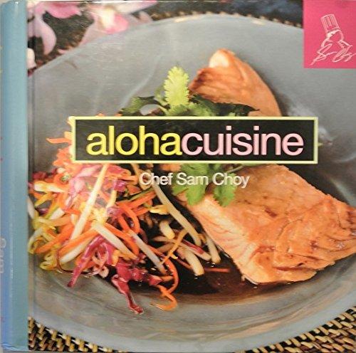 Aloha Cuisine by Sam Choy