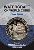 Watercraft on World Coins : America and Asia, 1800-2008, Dotan, Yossi, 189859550X