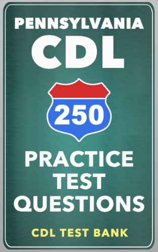 250 Pennsylvania CDL Practice Test Questions