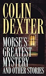 Morse's Greatest Mystery and Other Stories (Inspector Morse)