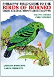 Phillipps' Field Guide to the Birds of Borneo, Quentin Phillipps, 1906780560