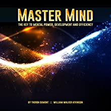 Master Mind Audiobook by William Walker Atkinson, Theron Dumont Narrated by Jim Wentland
