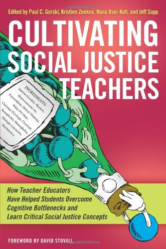 Cultivating Social Justice Teachers: How Teacher Educators Have Helped Students Overcome Cognitive Bottlenecks and Learn Critical Social Justice Concepts