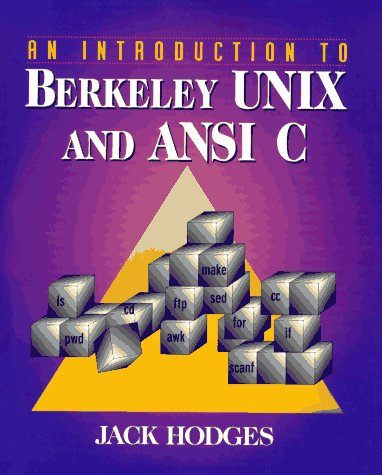 (An Introduction to Berkeley UNIX and ANSI C)