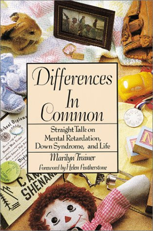 Differences in Common: Straight Talk on Mental Retardation, Down Syndrome, and Life