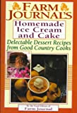 img - for Farm Journal's Homemade Ice Cream and Cake: Delectable Dessert Recipes from Good Country Cooks (Farm Journal Cookbook Series) book / textbook / text book