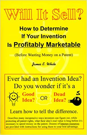 Will It Sell How To Determine If Your Invention Is Profitably