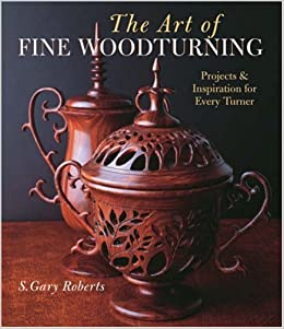 Book The Art of Fine Woodturning: Projects & Inspiration for Every Turner