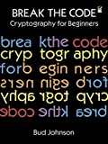 img - for Break the Code: Cryptography for Beginners (Dover Children's Activity Books) book / textbook / text book