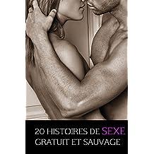 20 histoires de sexe gratuit et sauvage (French Edition)