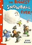 The Biggest Snowball Ever!, John Rogan, 0590638343