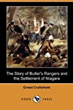 The Story of Butler's Rangers and the Settlement of Niagara, Ernest Cruikshank, 1409983587