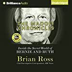 The Madoff Chronicles: Inside the Secret World of Bernie and Ruth | Brian Ross
