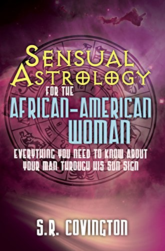 Books : Sensual Astrology for the African American Woman: Everything You Need to Know About Your Man Through His Sun Sign