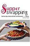 Supper Swapping: Cook Four Days a Month with Chefs' and Restaurants' Easy Recipes