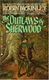 The Outlaws of Sherwood, Robin McKinley, 0688071783