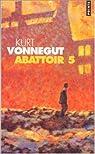 Abattoir 5 par Vonnegut Jr