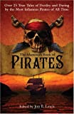 The Mammoth Book of Pirates: Over 25 True Tales of Devilry and Daring by the Most Infamous Pirates of All Time