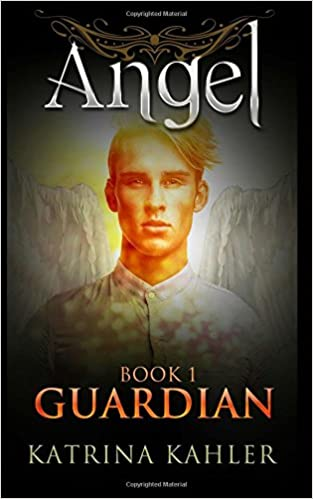 ANGEL Book 1 - Guardian: (Paranormal Romance, Teen and Young