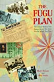 The Fugu Plan: The Untold Story of the Japanese and the Jews During World War Two