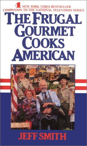 The Frugal Gourmet Cooks American by J Smith, Jeff Smith