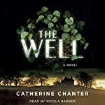 The Well: A Novel | Catherine Chanter
