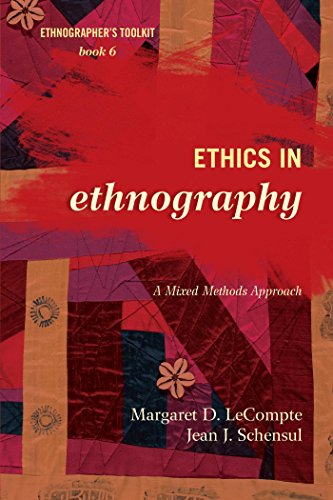 Download Ethics in Ethnography: A Mixed Methods Approach (Ethnographer's Toolkit, Second Edition) Pdf