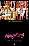 Culture Shock! Hong Kong, Elizabeth Li and Betty P. Wei, 1558681671