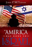 As America Has Done to Israel, John P. McTernan, 1603740384