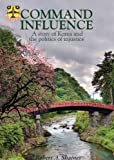 Command Influence, Robert A. Shaines, 1598000217