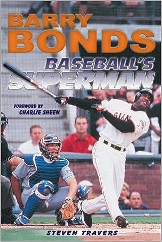 Barry Bonds Baseballs Superman Steven Travers Charlie Sheen 9781582616827 Amazon Books