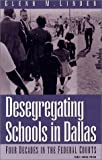 img - for Desegregating Schools in Dallas: Four Decades in the Federal Courts book / textbook / text book