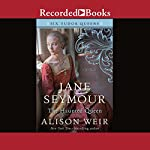 Jane Seymour: The Haunted Queen | Alison Weir